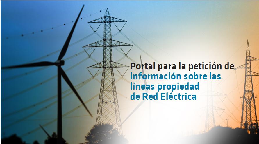 Acceso al Portal para la petición de información sobre las líneas propiedad de Red Eléctrica.