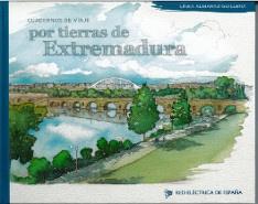Línea Almaraz - Guillena. Cuadernos de viaje por tierras de Extremadura.