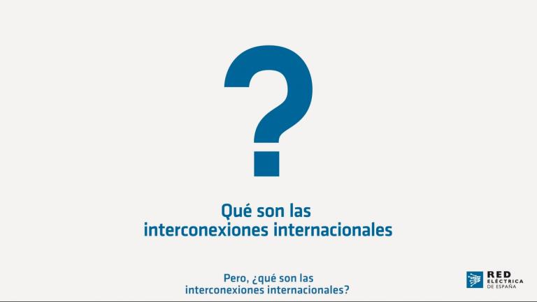 ¿Qué son las interconexiones internacionales y por qué son necesarias?